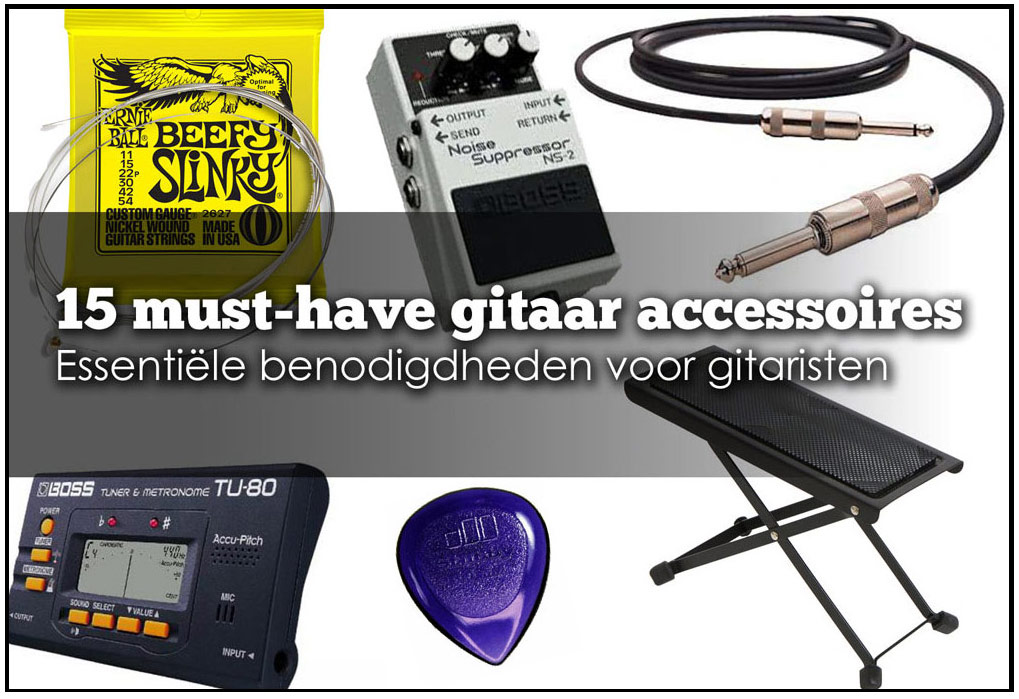 gitaar accessoires die iedere gitarist in huis moet hebben